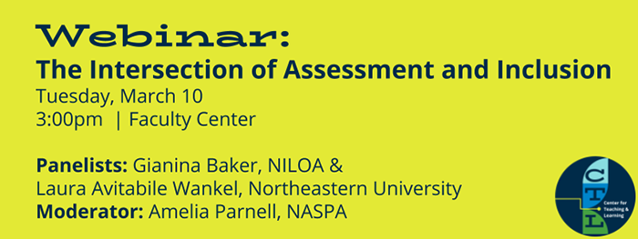 webinar: the intersectin of assessment and inclusion Tuesday, March 10 3pm faculty center